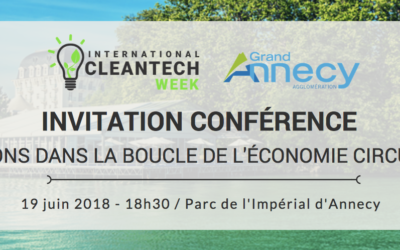 "Conference ""Let's enter the loop of the circular economy"" at the Annecy International Clean Tech Week"